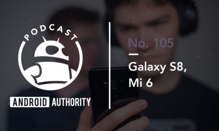 Galaxy S8, Mi 6 | Podcast 105